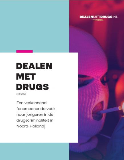 Dealen met drugs – Een verkennend fenomeenonderzoek naar jongeren in de drugscriminaliteit in Noord-Holland